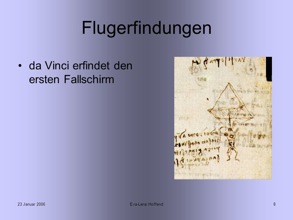 Flugerfindungen da Vinci erfindet den ersten Fallschirm 23.Januar 2006