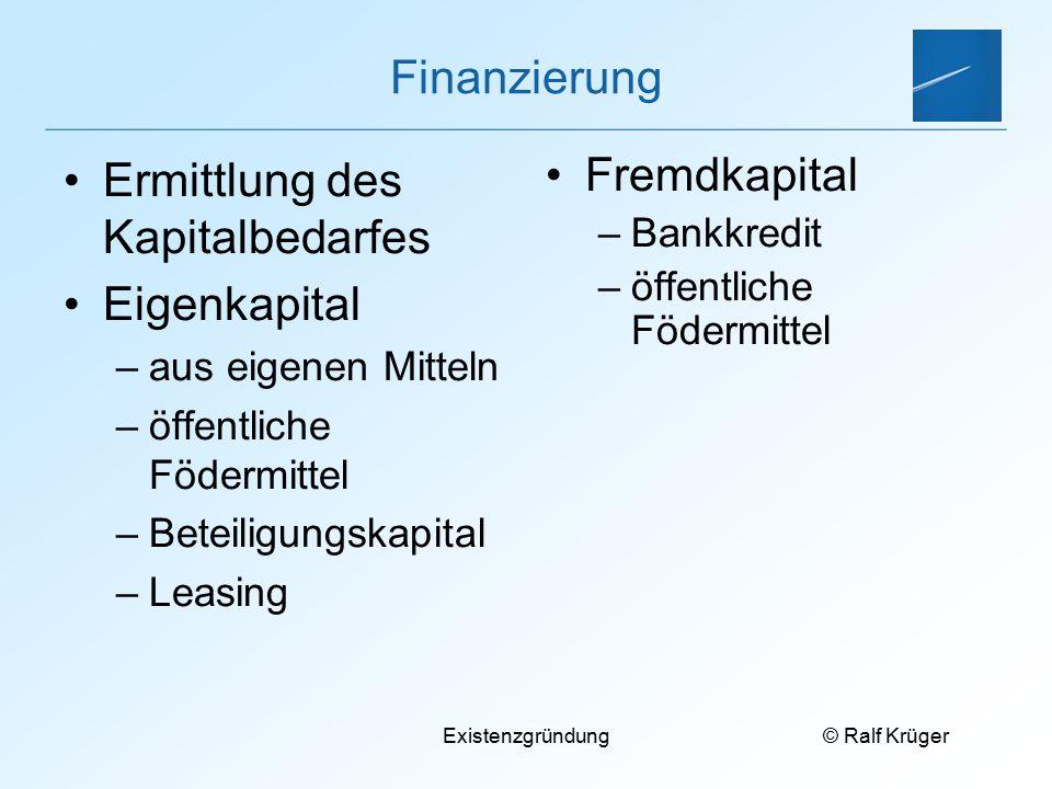 Ermittlung des Kapitalbedarfes Eigenkapital Fremdkapital