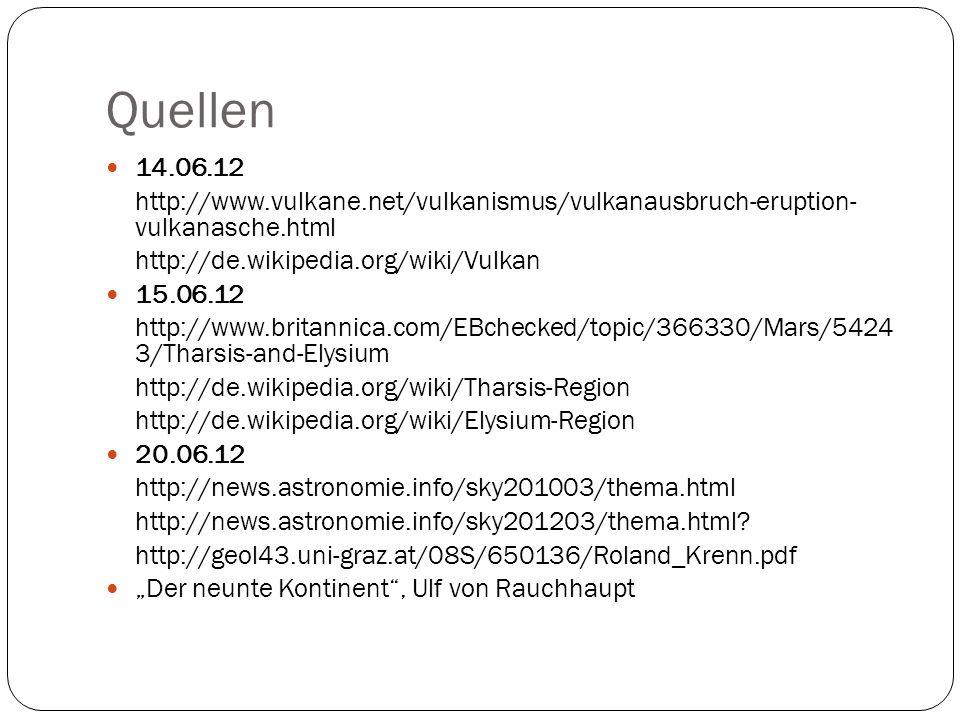 Quellen 14.06.12. http://www.vulkane.net/vulkanismus/vulkanausbruch-eruption- vulkanasche.html. http://de.wikipedia.org/wiki/Vulkan.