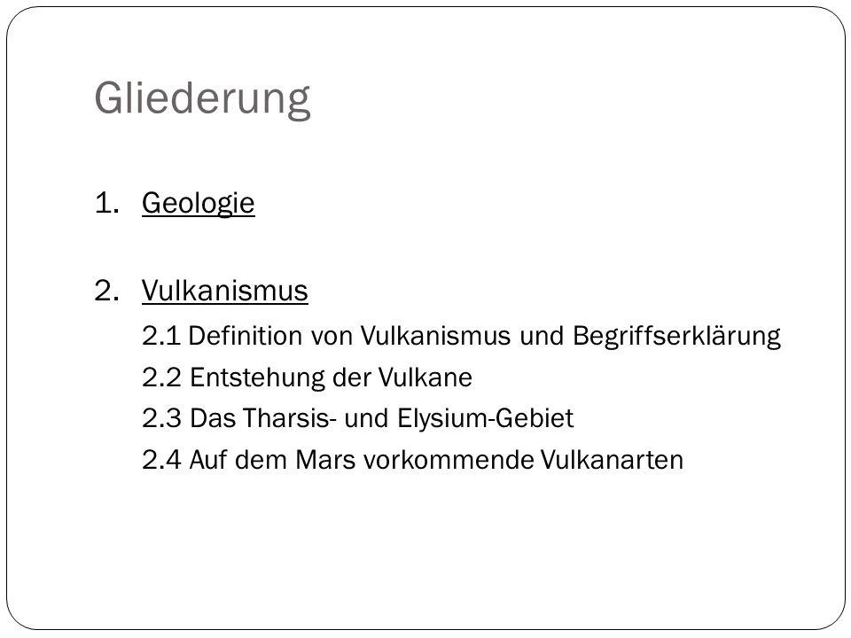 Gliederung 1. Geologie 2. Vulkanismus