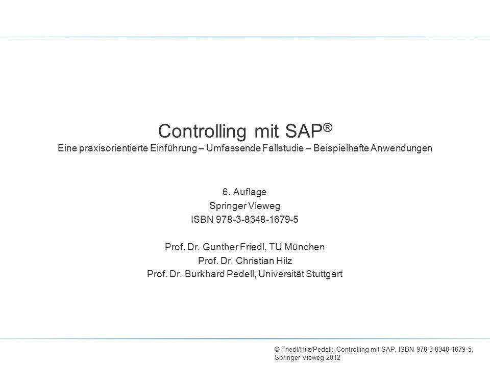 Controlling mit SAP® Eine praxisorientierte Einführung – Umfassende Fallstudie – Beispielhafte Anwendungen