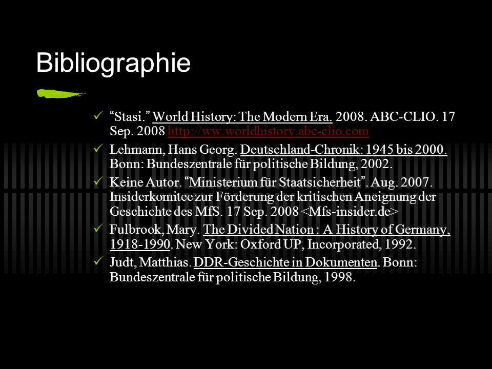Bibliographie Stasi. World History: The Modern Era. 2008. ABC-CLIO. 17 Sep. 2008 http://ww.worldhistory.abc-clio.com.