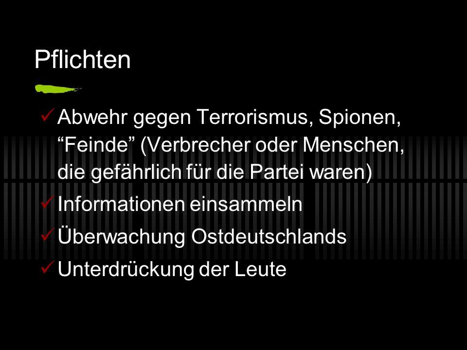 Pflichten Abwehr gegen Terrorismus, Spionen, Feinde (Verbrecher oder Menschen, die gefährlich für die Partei waren)
