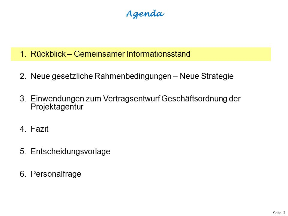 Agenda Rückblick – Gemeinsamer Informationsstand. Neue gesetzliche Rahmenbedingungen – Neue Strategie.