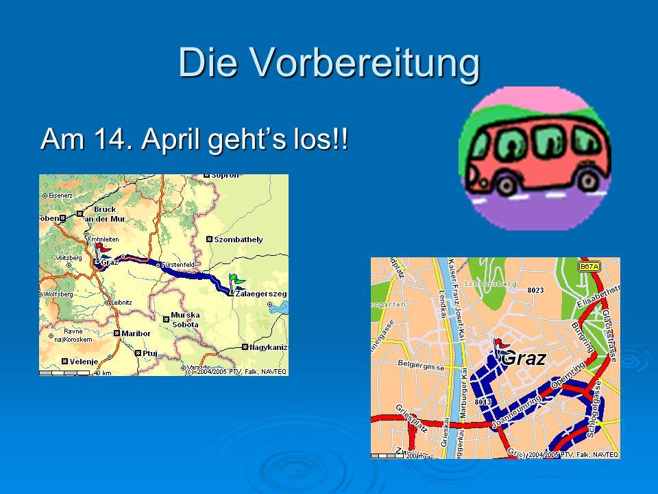 Die Vorbereitung Am 14. April geht's los!!