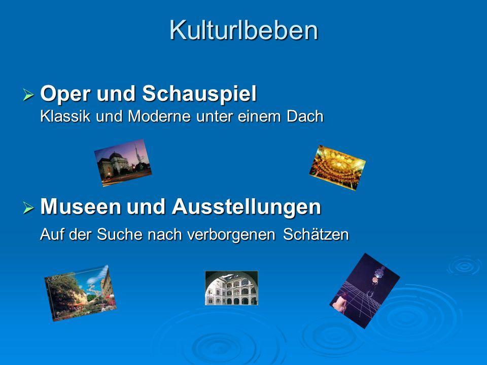 Kulturlbeben Oper und Schauspiel Klassik und Moderne unter einem Dach