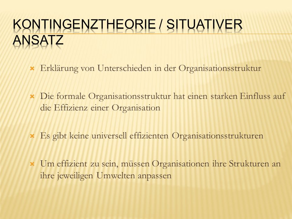 Kontingenztheorie / situativer Ansatz