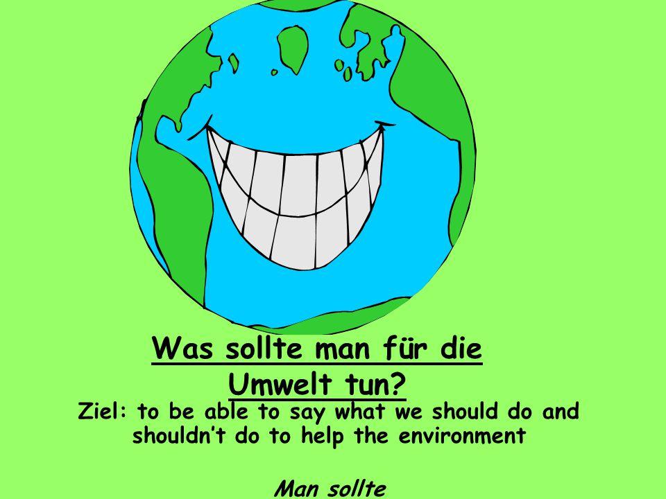Was sollte man für die Umwelt tun