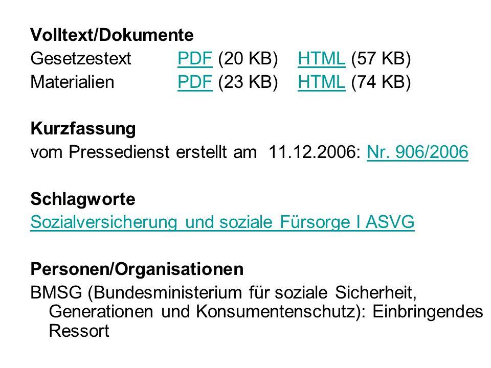 Volltext/Dokumente Gesetzestext PDF (20 KB) HTML (57 KB) Materialien PDF (23 KB) HTML (74 KB)