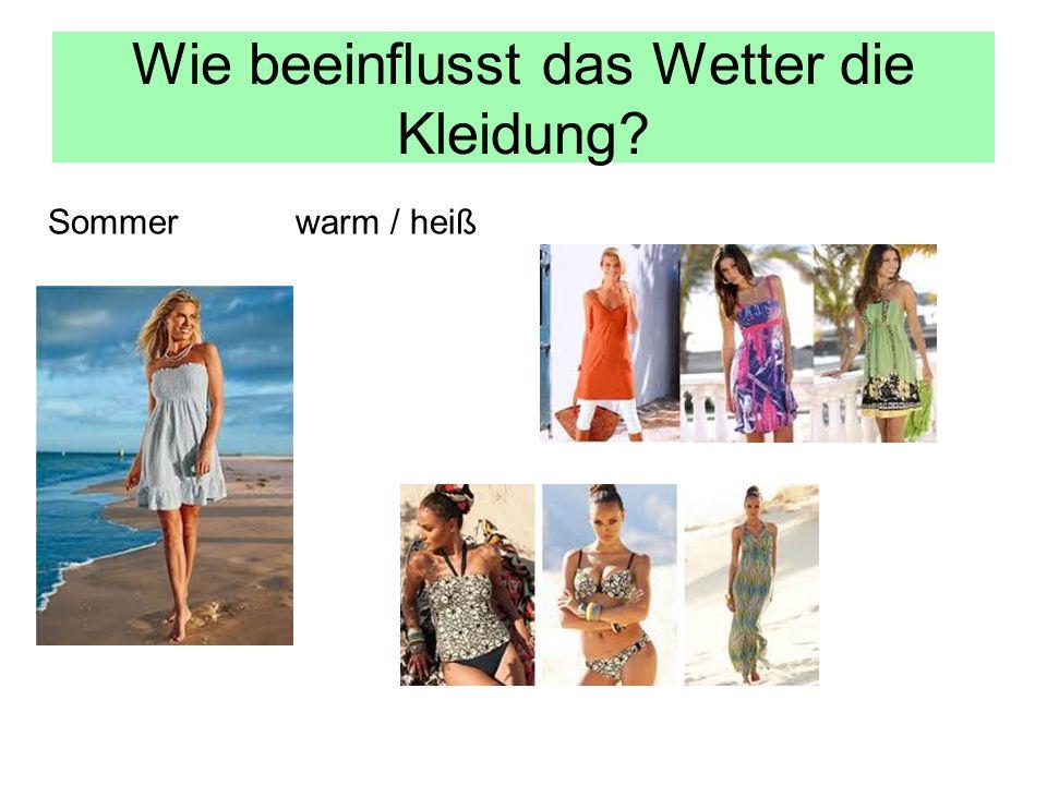 Wie beeinflusst das Wetter die Kleidung