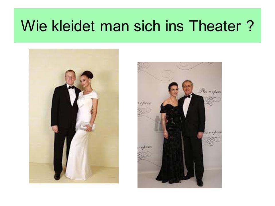 Wie kleidet man sich ins Theater