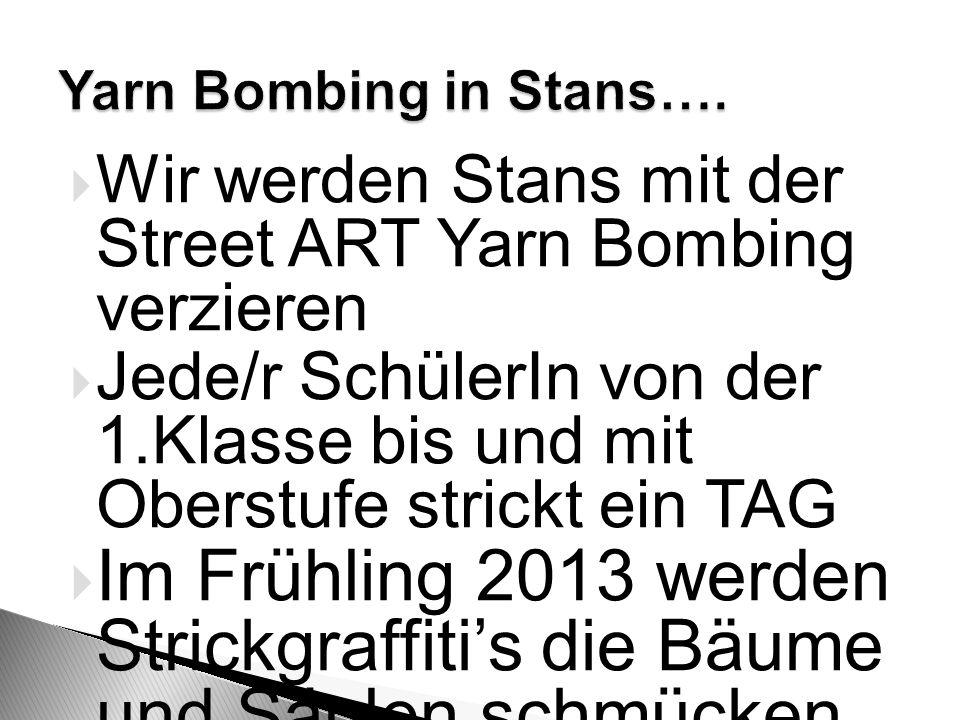 Yarn Bombing in Stans…. Wir werden Stans mit der Street ART Yarn Bombing verzieren.