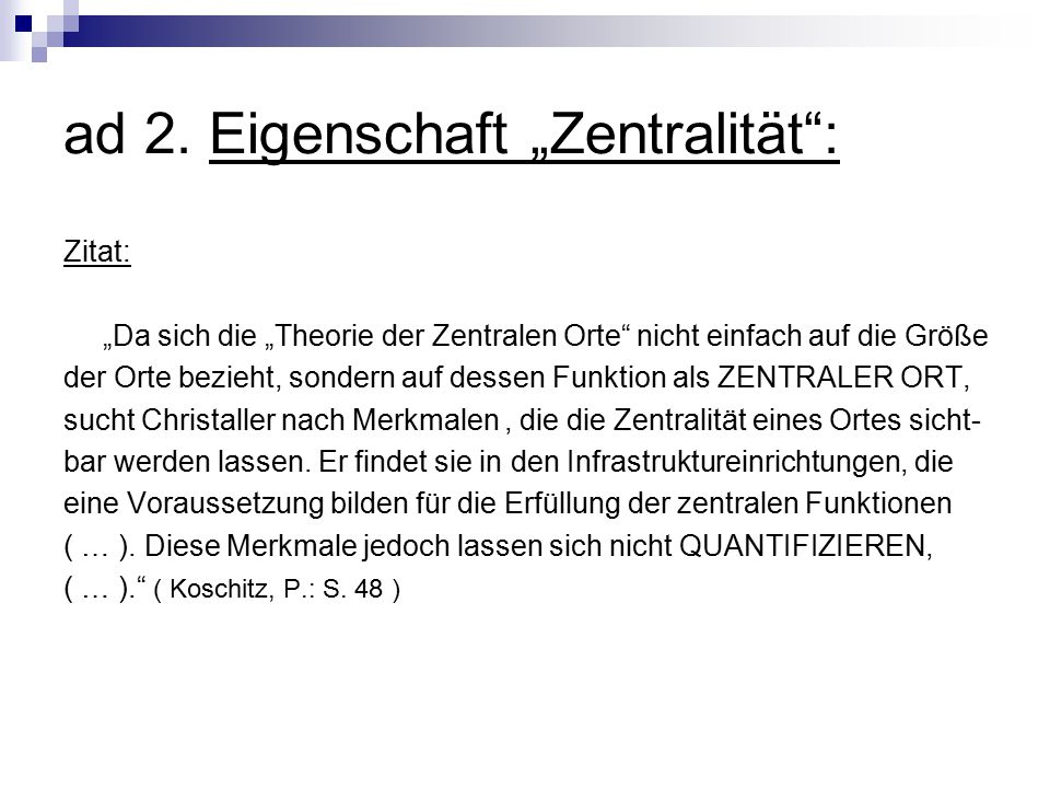 "ad 2. Eigenschaft ""Zentralität :"