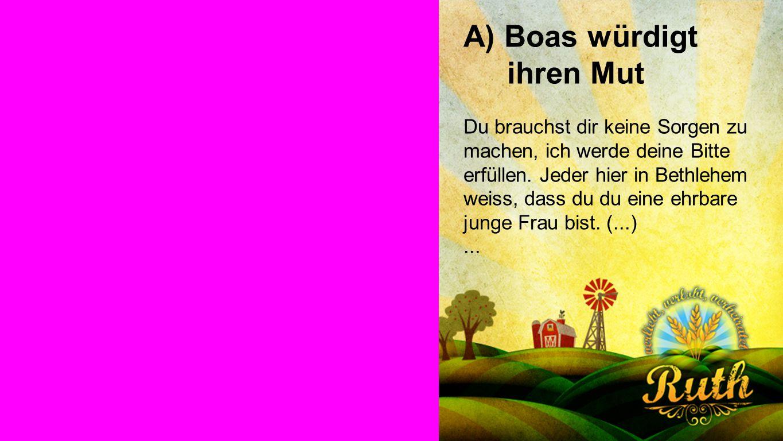 A) Boas würdigt ihren Mut