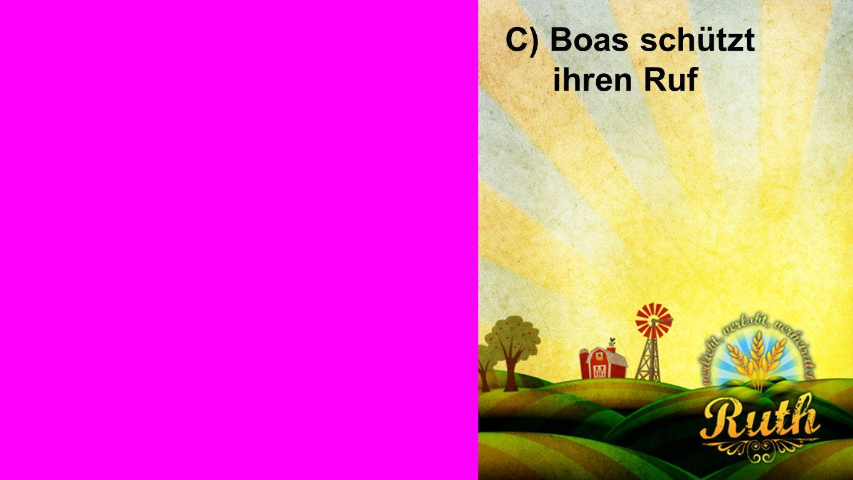 C) Boas schützt ihren Ruf