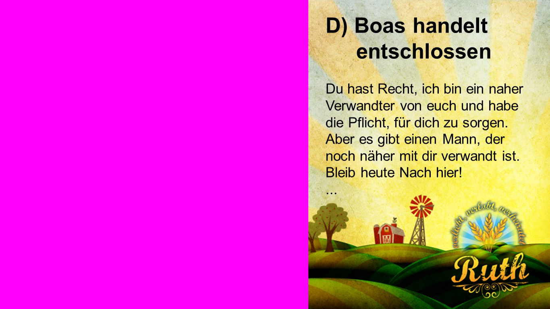 D) Boas handelt entschlossen