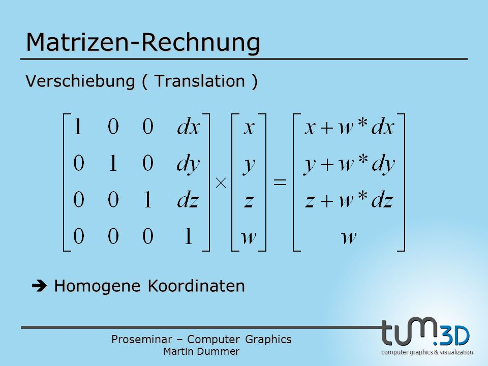Matrizen-Rechnung Verschiebung ( Translation )  Homogene Koordinaten