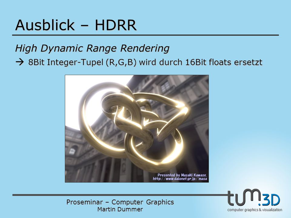 Ausblick – HDRR High Dynamic Range Rendering
