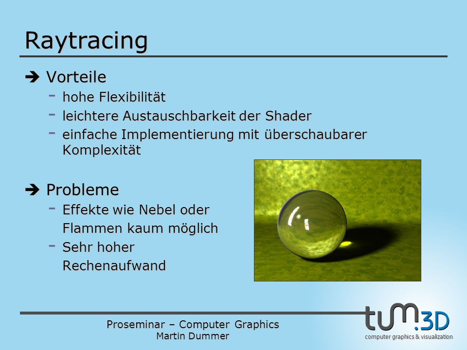 Raytracing  Vorteile  Probleme hohe Flexibilität