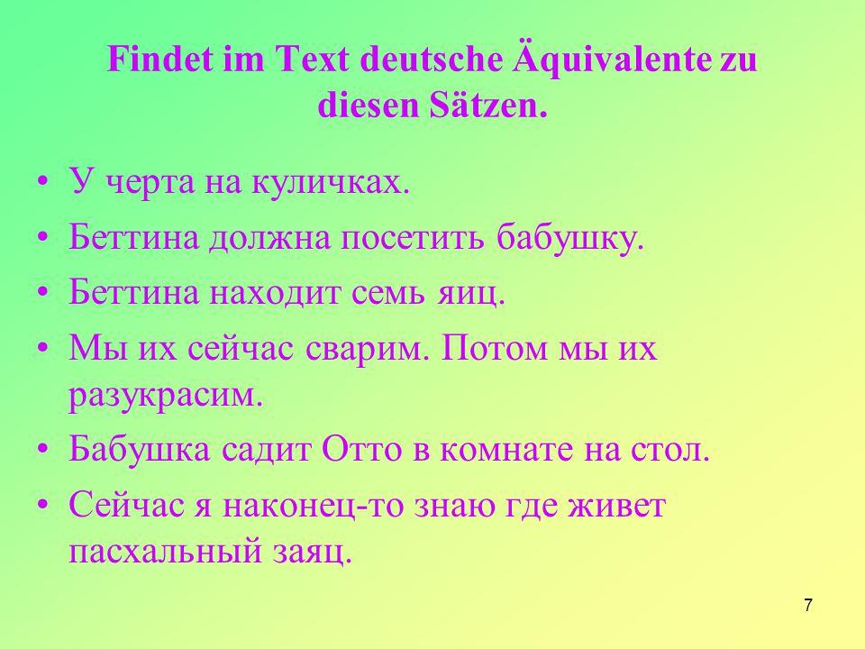 Findet im Text deutsche Äquivalente zu diesen Sätzen.