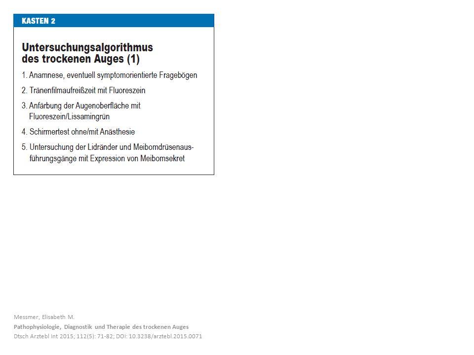 Messmer, Elisabeth M. Pathophysiologie, Diagnostik und Therapie des trockenen Auges.