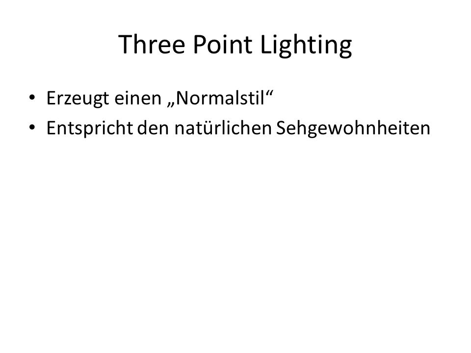 "Three Point Lighting Erzeugt einen ""Normalstil"