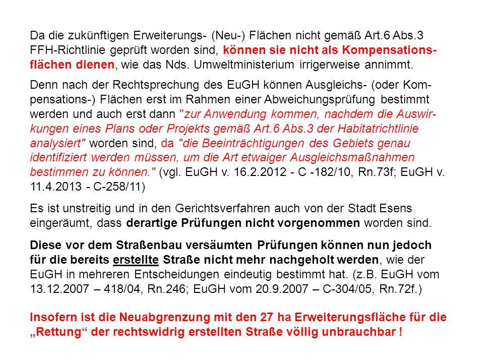 Da die zukünftigen Erweiterungs- (Neu-) Flächen nicht gemäß Art. 6 Abs