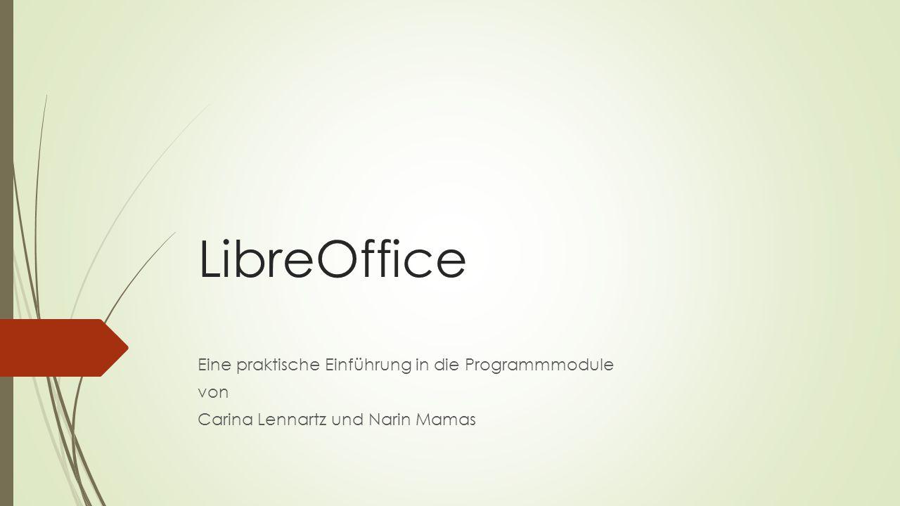 LibreOffice Eine praktische Einführung in die Programmmodule von
