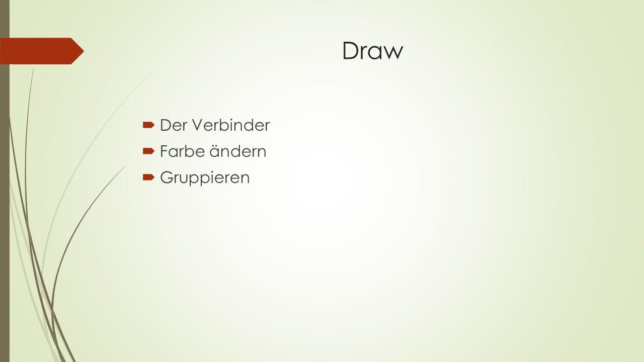Draw Der Verbinder Farbe ändern Gruppieren