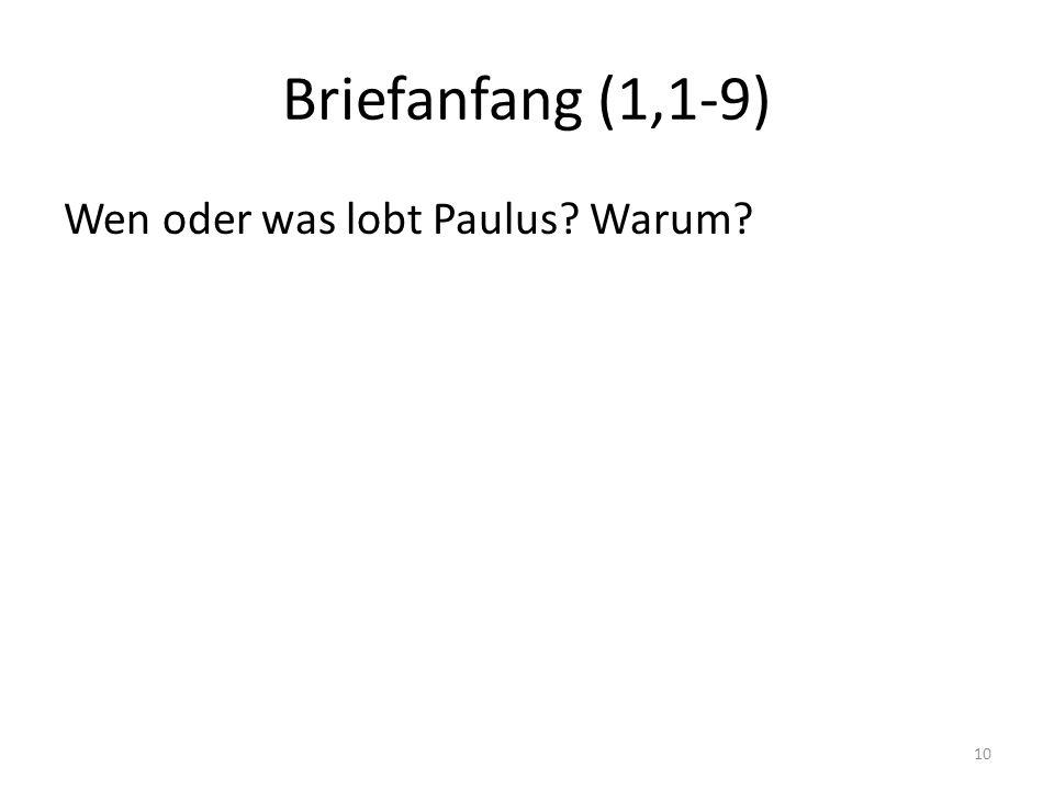 Briefanfang (1,1-9) Wen oder was lobt Paulus Warum