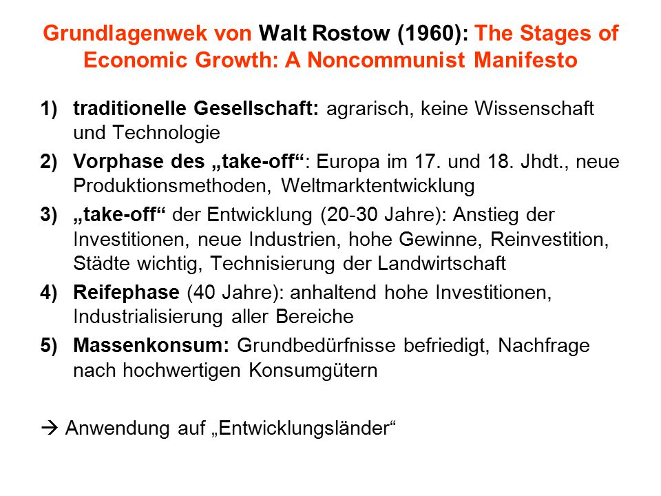 Grundlagenwek von Walt Rostow (1960): The Stages of Economic Growth: A Noncommunist Manifesto
