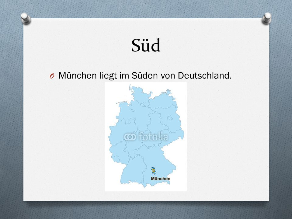 Süd München liegt im Süden von Deutschland.