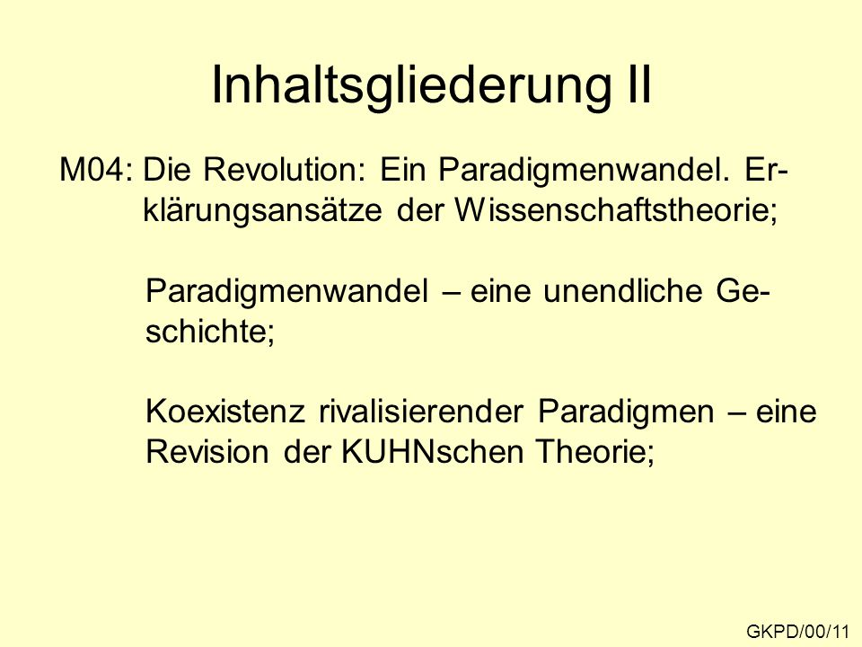 Inhaltsgliederung II M04: Die Revolution: Ein Paradigmenwandel. Er-