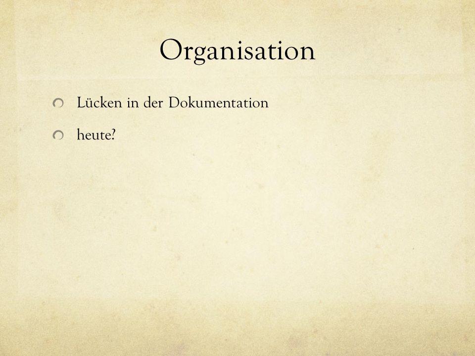 Organisation Lücken in der Dokumentation heute Bruce L7, Luca L5