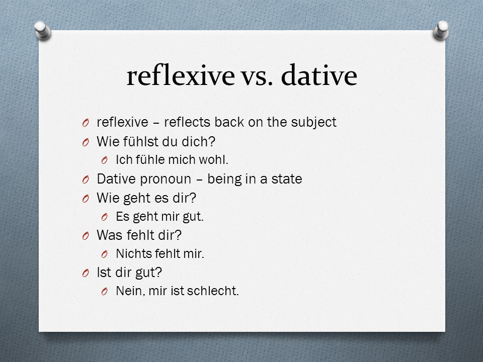 reflexive vs. dative reflexive – reflects back on the subject