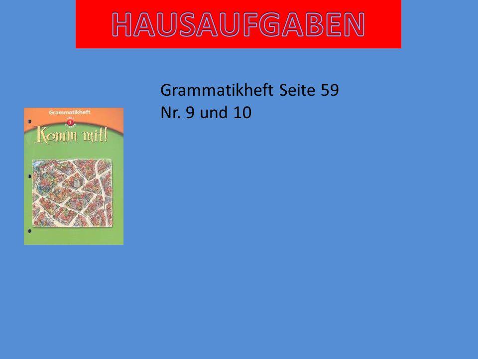 HAUSAUFGABEN Grammatikheft Seite 59 Nr. 9 und 10