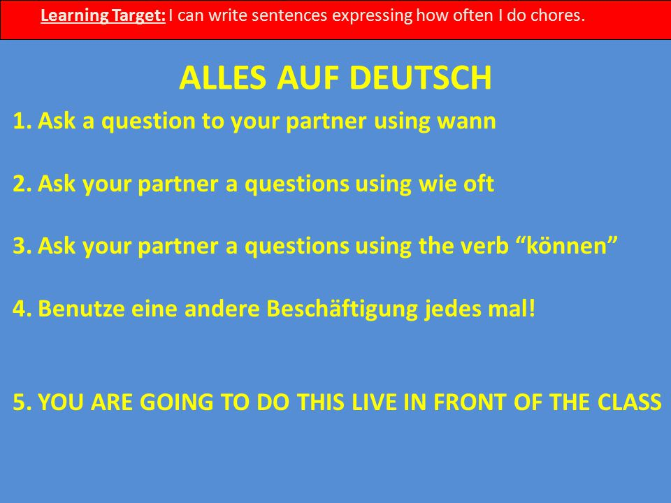 ALLES AUF DEUTSCH Ask a question to your partner using wann
