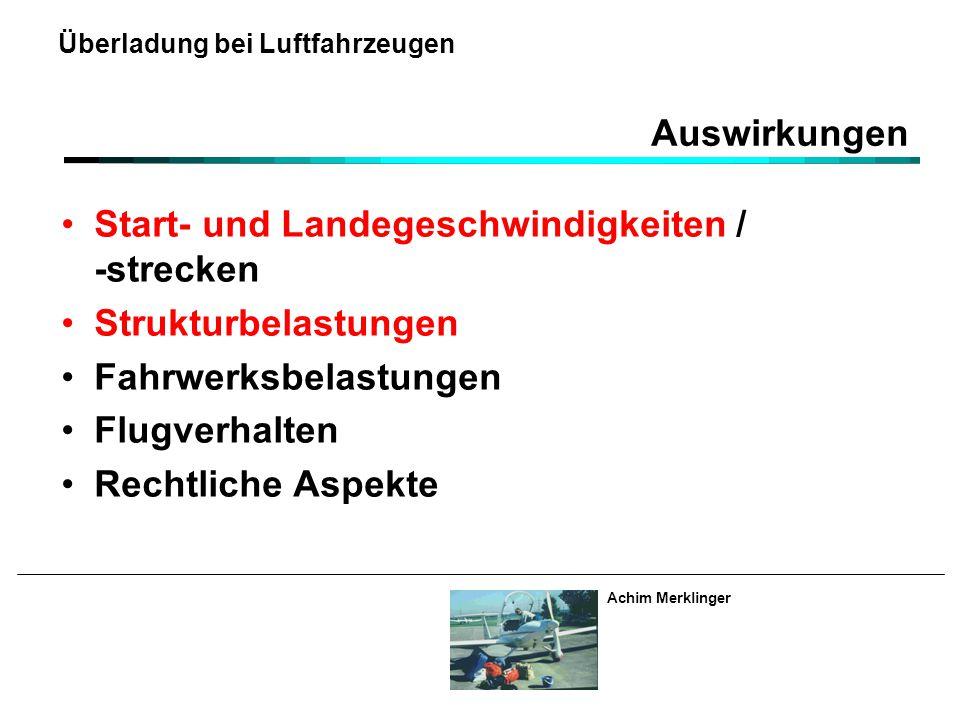 Auswirkungen Start- und Landegeschwindigkeiten / -strecken. Strukturbelastungen. Fahrwerksbelastungen.