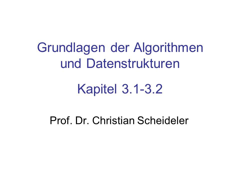 Grundlagen der Algorithmen und Datenstrukturen Kapitel 3.1-3.2