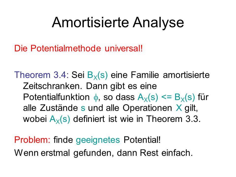Amortisierte Analyse Die Potentialmethode universal!