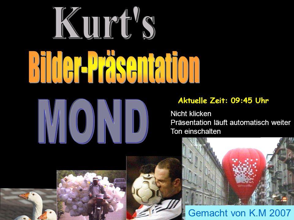 Kurt s MOND Bilder-Präsentation zzzzzzzzzzzzzzzzzzzz