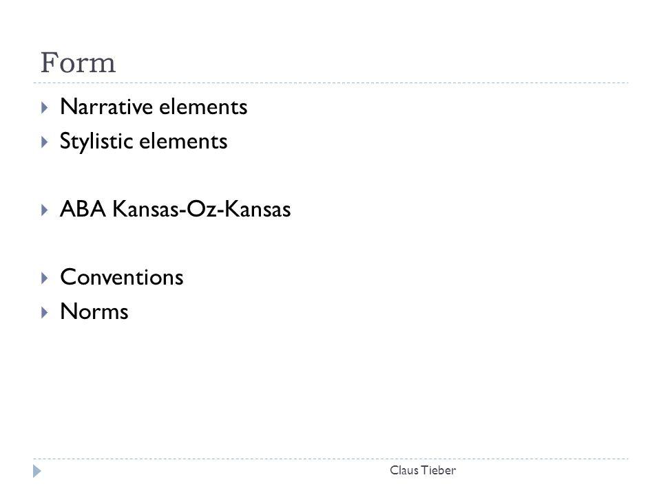 Form Narrative elements Stylistic elements ABA Kansas-Oz-Kansas
