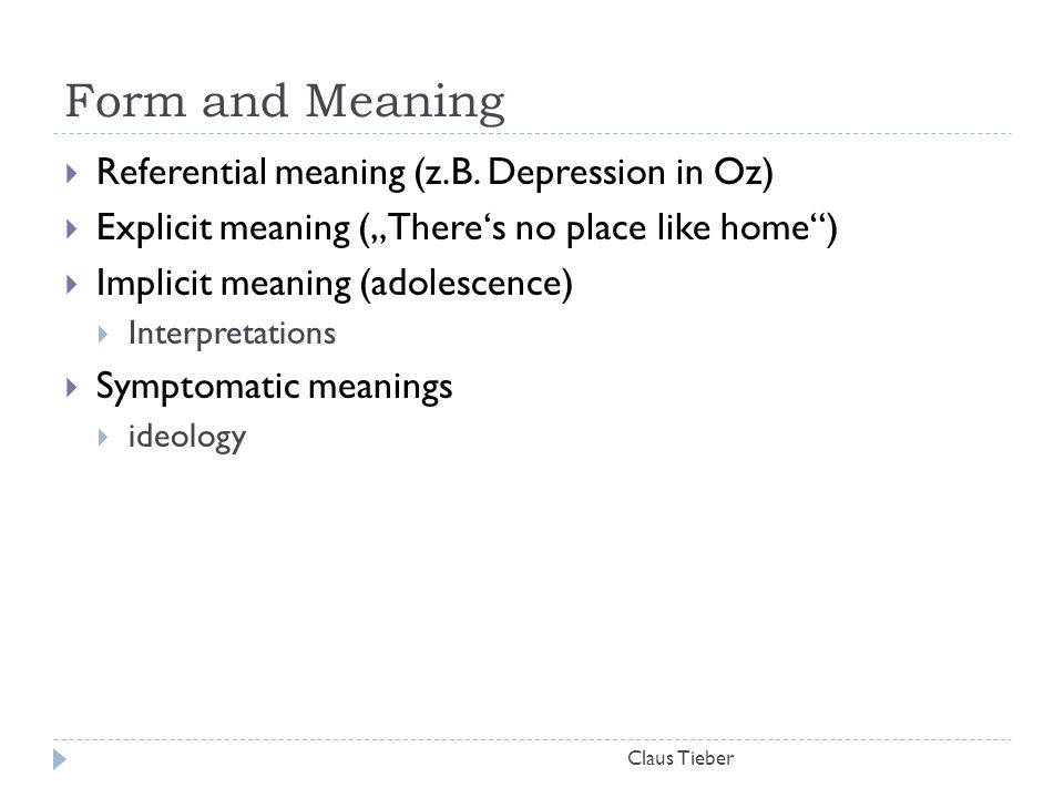 Form and Meaning Referential meaning (z.B. Depression in Oz)