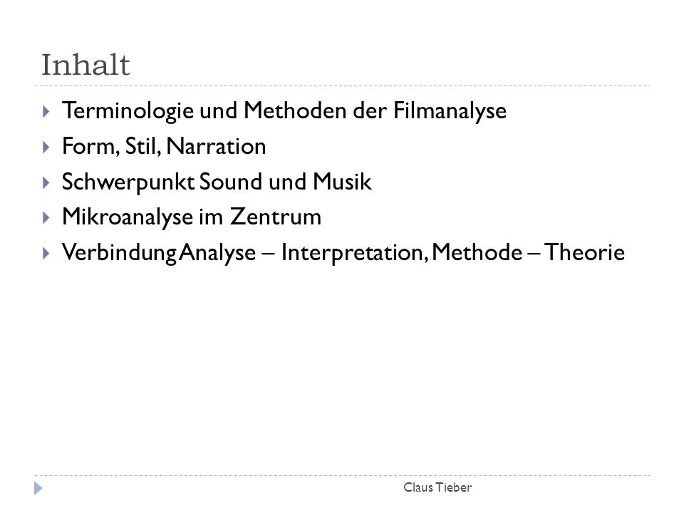 Inhalt Terminologie und Methoden der Filmanalyse Form, Stil, Narration