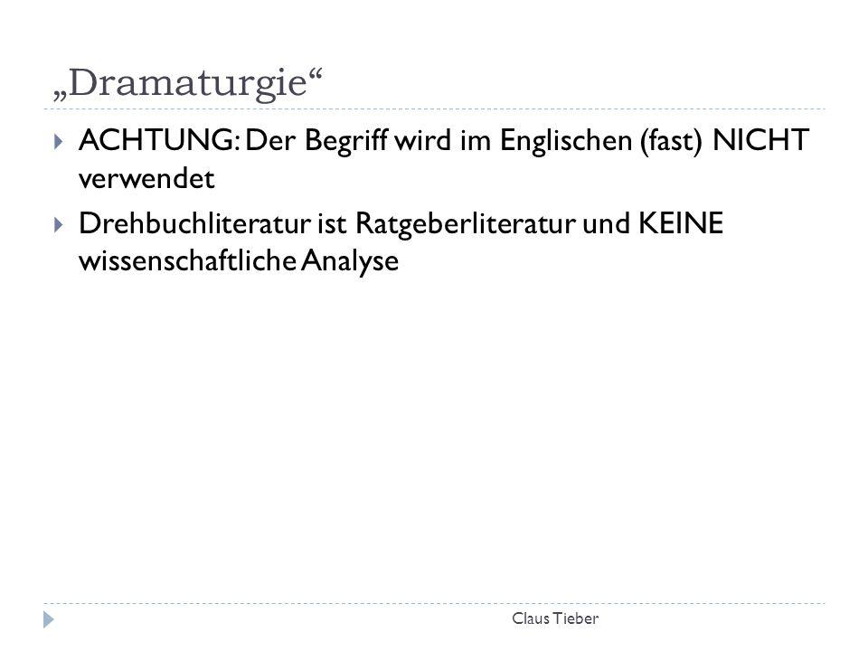 """""""Dramaturgie ACHTUNG: Der Begriff wird im Englischen (fast) NICHT verwendet."""