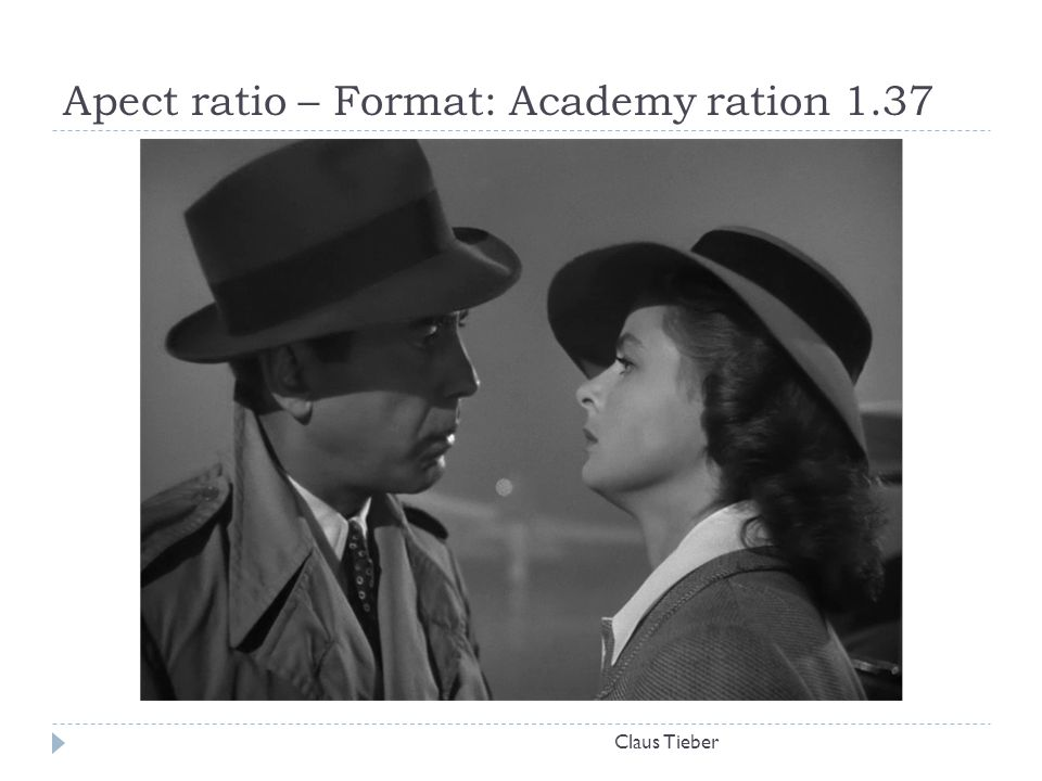 Apect ratio – Format: Academy ration 1.37