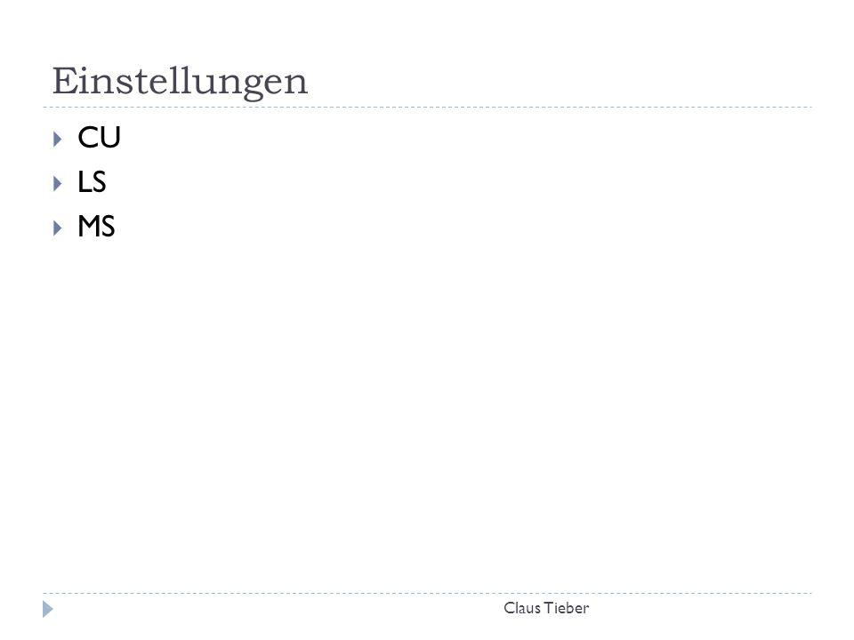 Einstellungen CU LS MS Claus Tieber