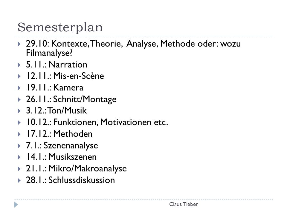Semesterplan 29.10: Kontexte, Theorie, Analyse, Methode oder: wozu Filmanalyse 5.11.: Narration.