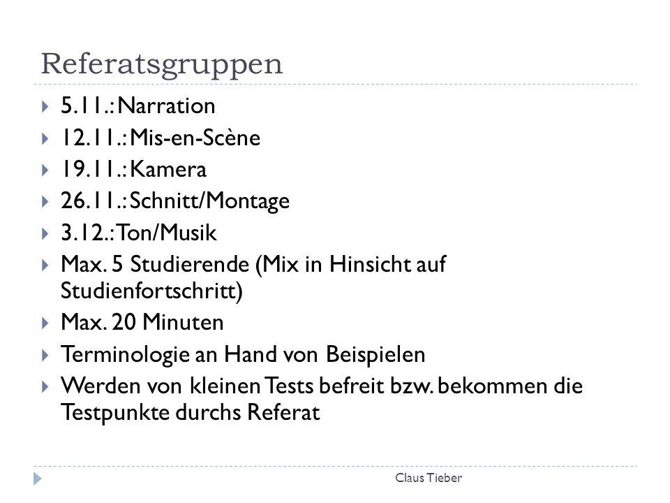 Referatsgruppen 5.11.: Narration 12.11.: Mis-en-Scène 19.11.: Kamera