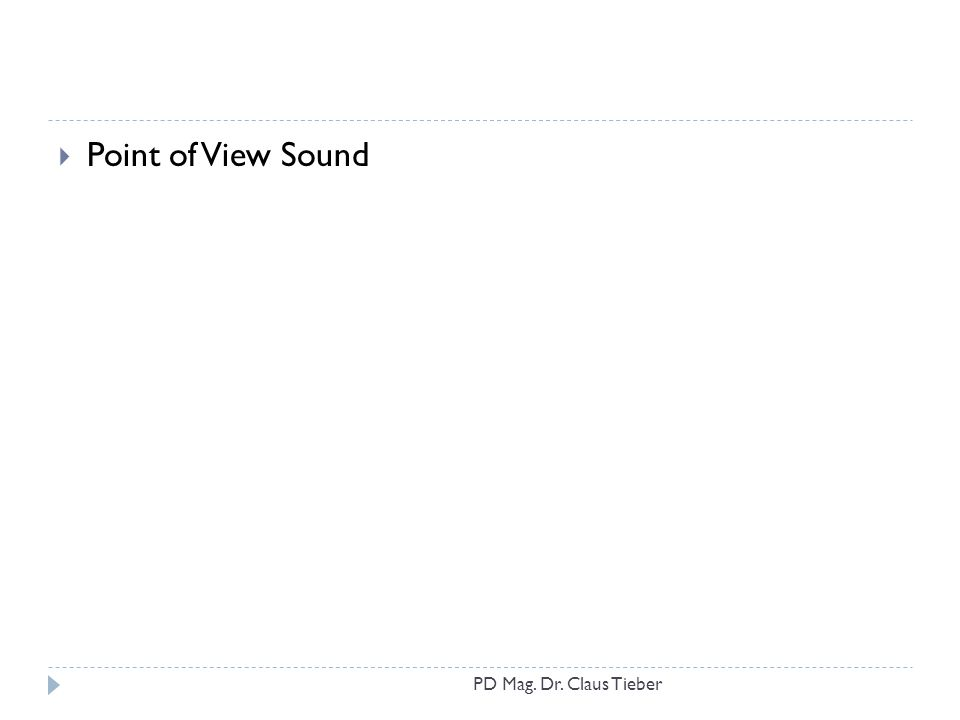 Point of View Sound PD Mag. Dr. Claus Tieber